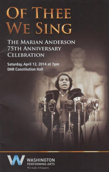 "April 12, 2014 - ""Of Thee We Sing: The Marian Anderson 75th Anniversary Celebration"" program cover for the special concert held in Constitution Hall."