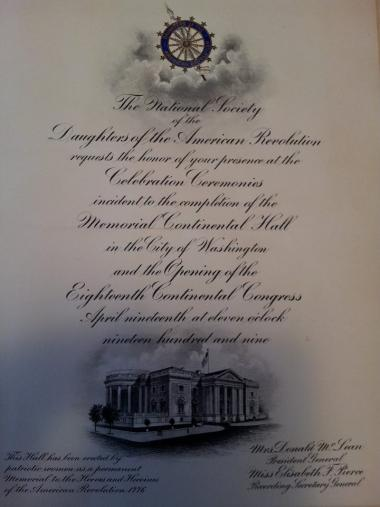 """Looking back... An invitation to the opening of Memorial Continental Hall in 1909. """"This Hall has been erected by patriotic women as a permanent Memorial to the Heroes and Heroines of the American Revolution 1776""""."""