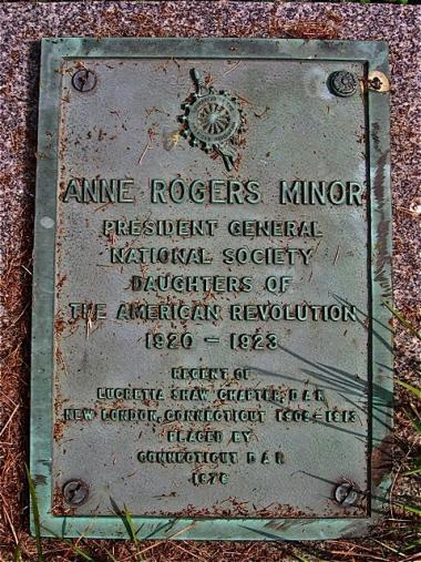 On the occasion of our nation's Bicentennial celebration in 1976, Connecticut Daughters placed a memorial plaque at the gravesite of Anne Belle Rogers Minor, member and Chapter Regent of Lucretia Shaw Chapter, New London, CT, and President General of NSDAR, 1920-1923.